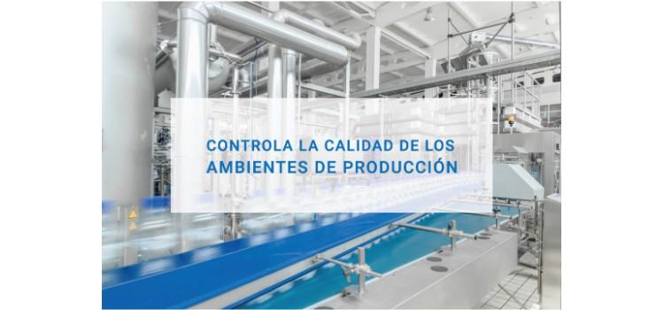 Controla la calidad de los ambientes de producción